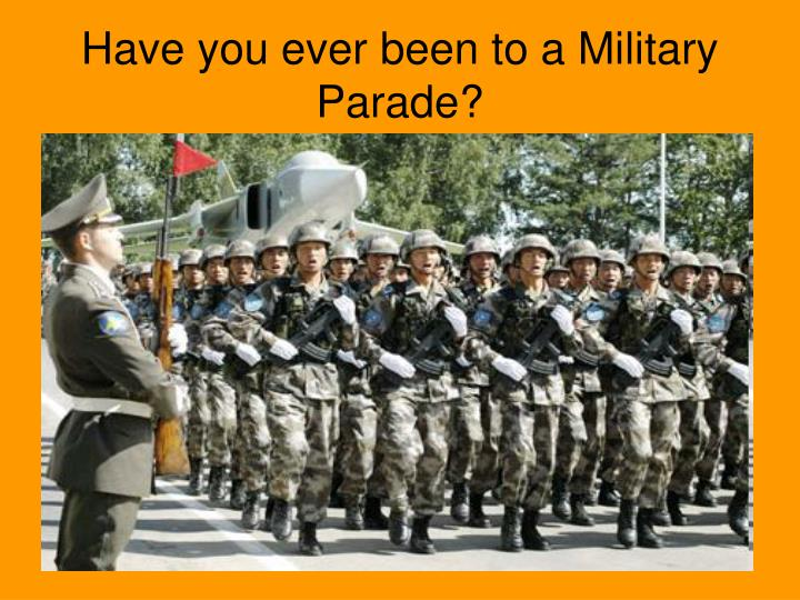 Have you ever been to a military parade