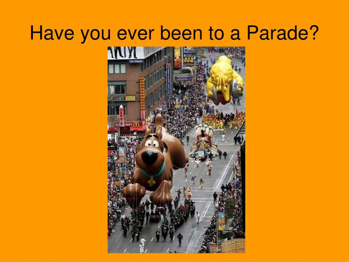 Have you ever been to a parade