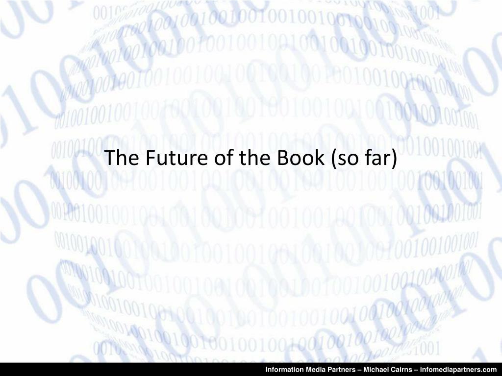 The Future of the Book (so far)