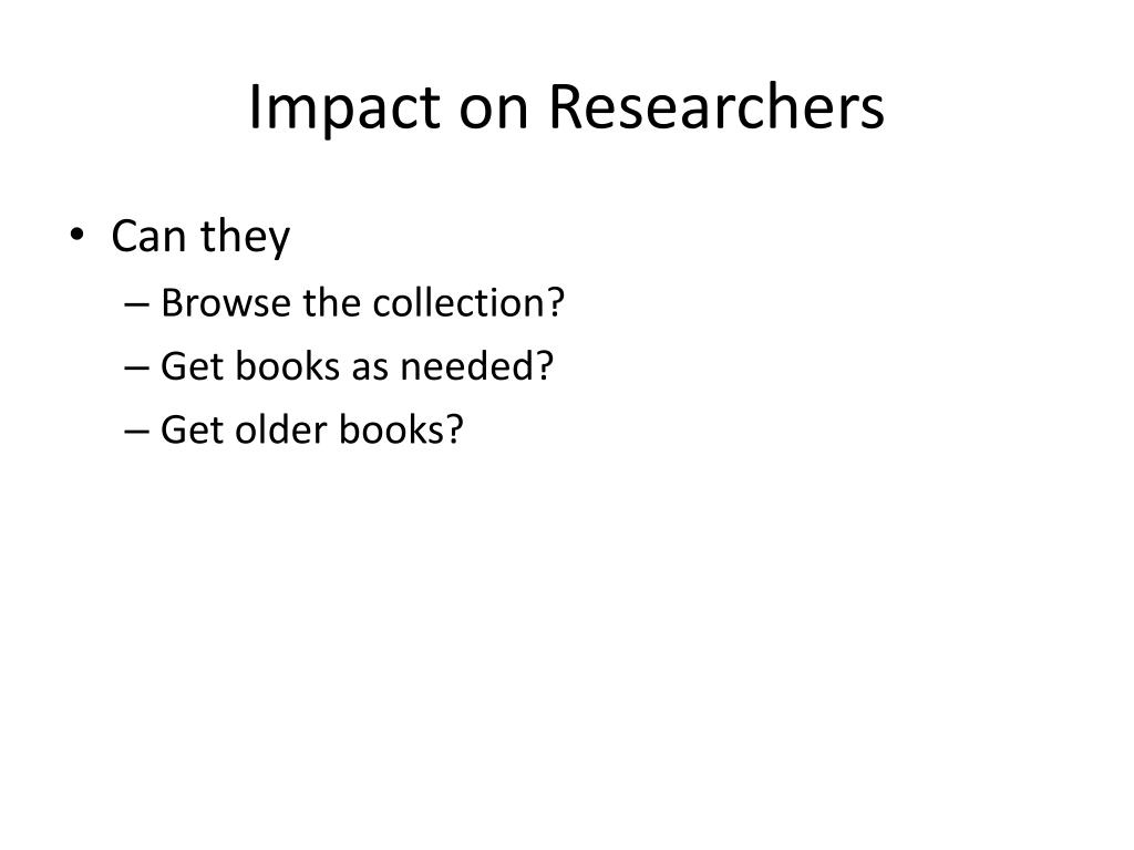 Impact on Researchers
