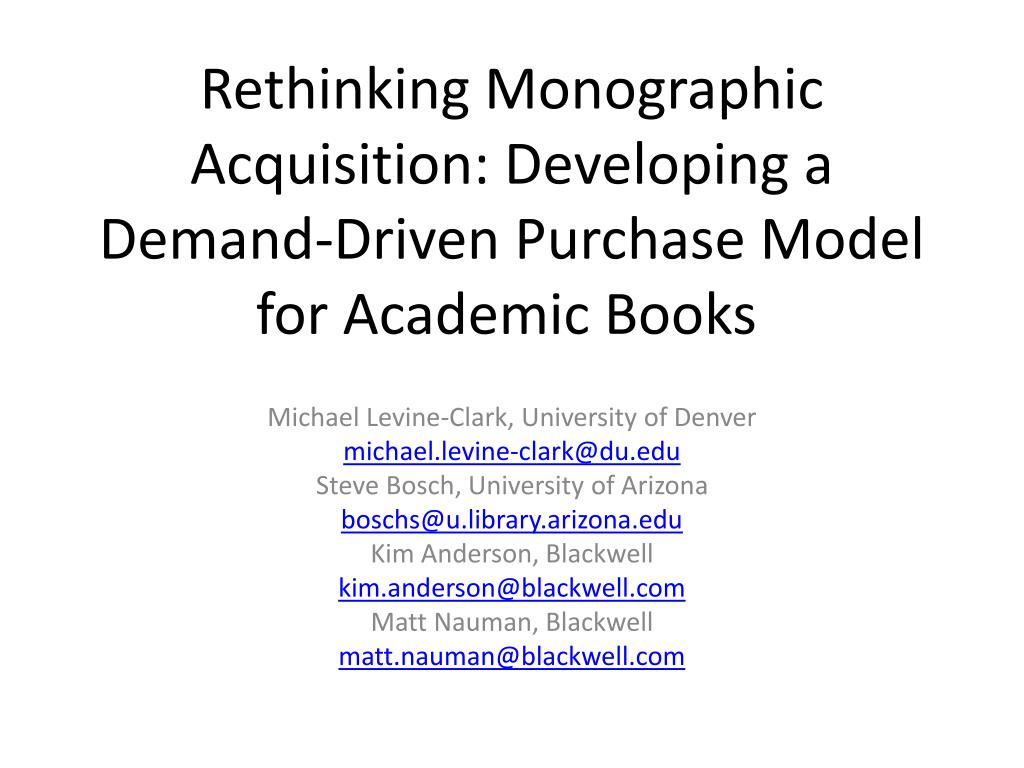 rethinking monographic acquisition developing a demand driven purchase model for academic books l.