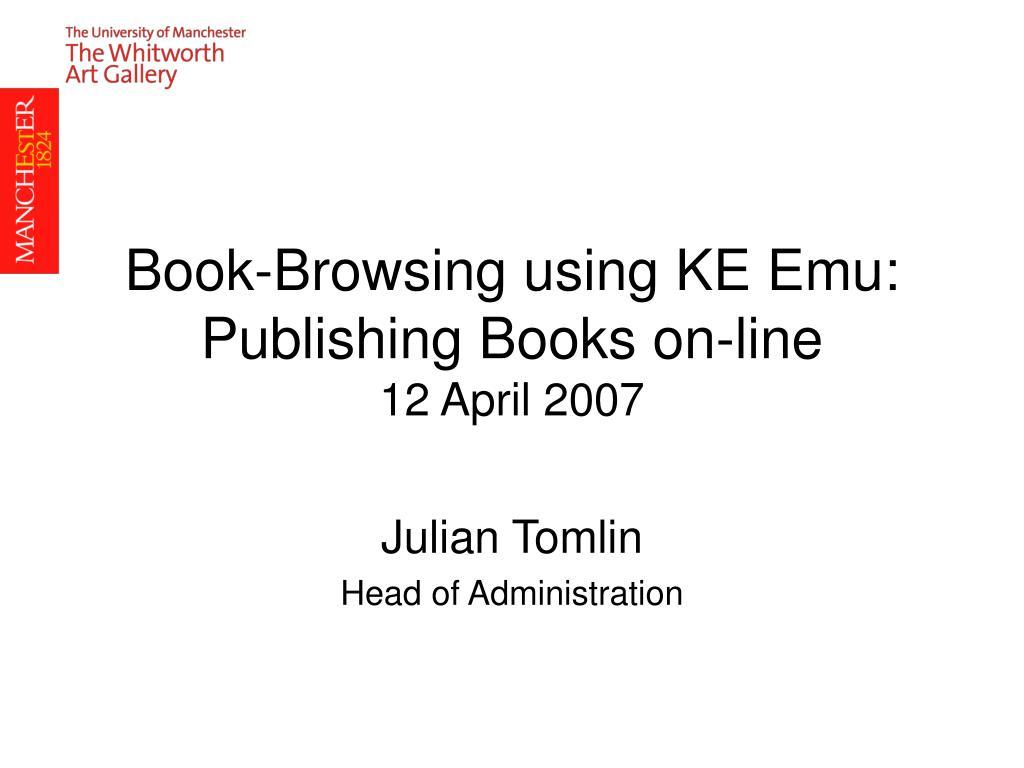 Book-Browsing using KE Emu: Publishing Books on-line