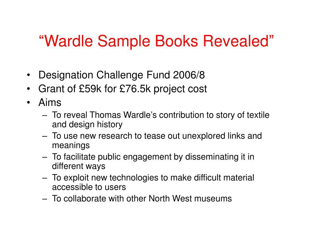 """""""Wardle Sample Books Revealed"""""""
