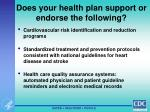 does your health plan support or endorse the following