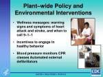 plant wide policy and environmental interventions