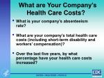 what are your company s health care costs
