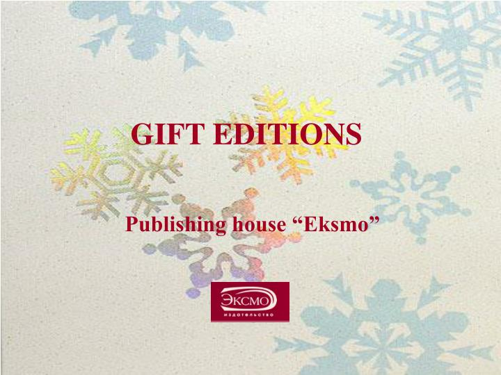 Gift editions