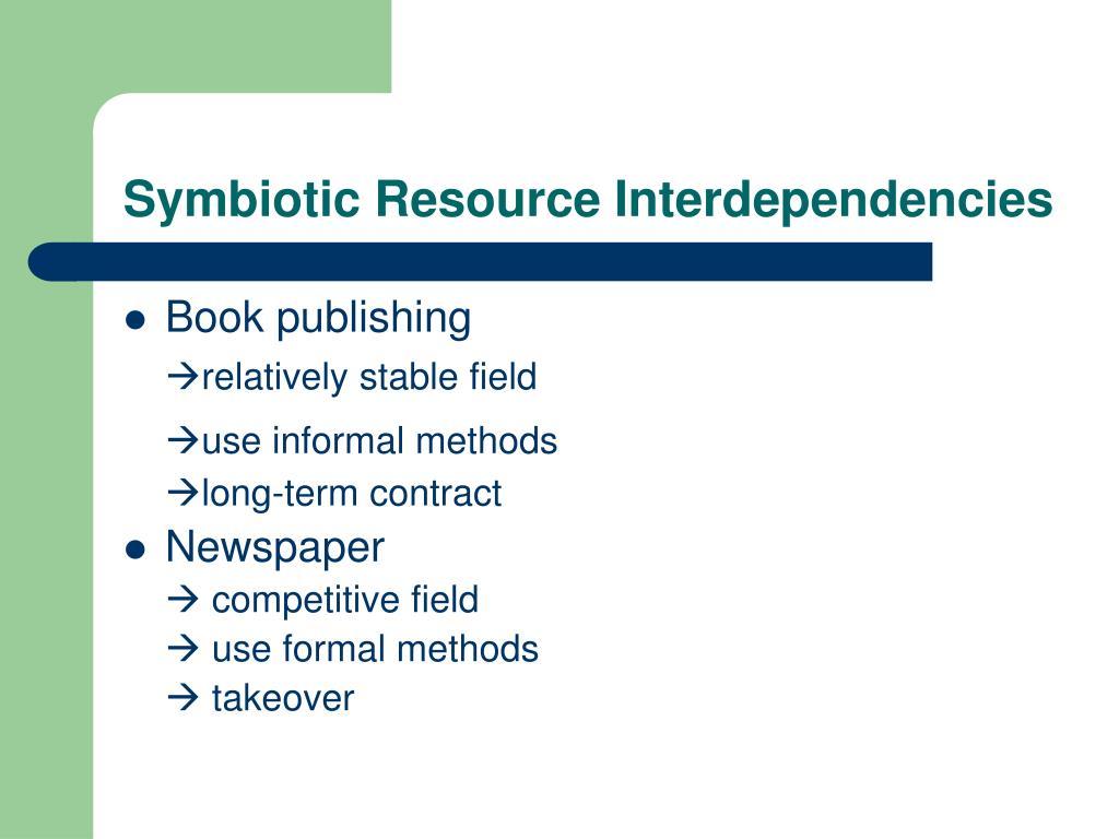 Symbiotic Resource Interdependencies