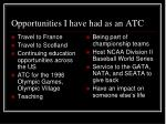 opportunities i have had as an atc