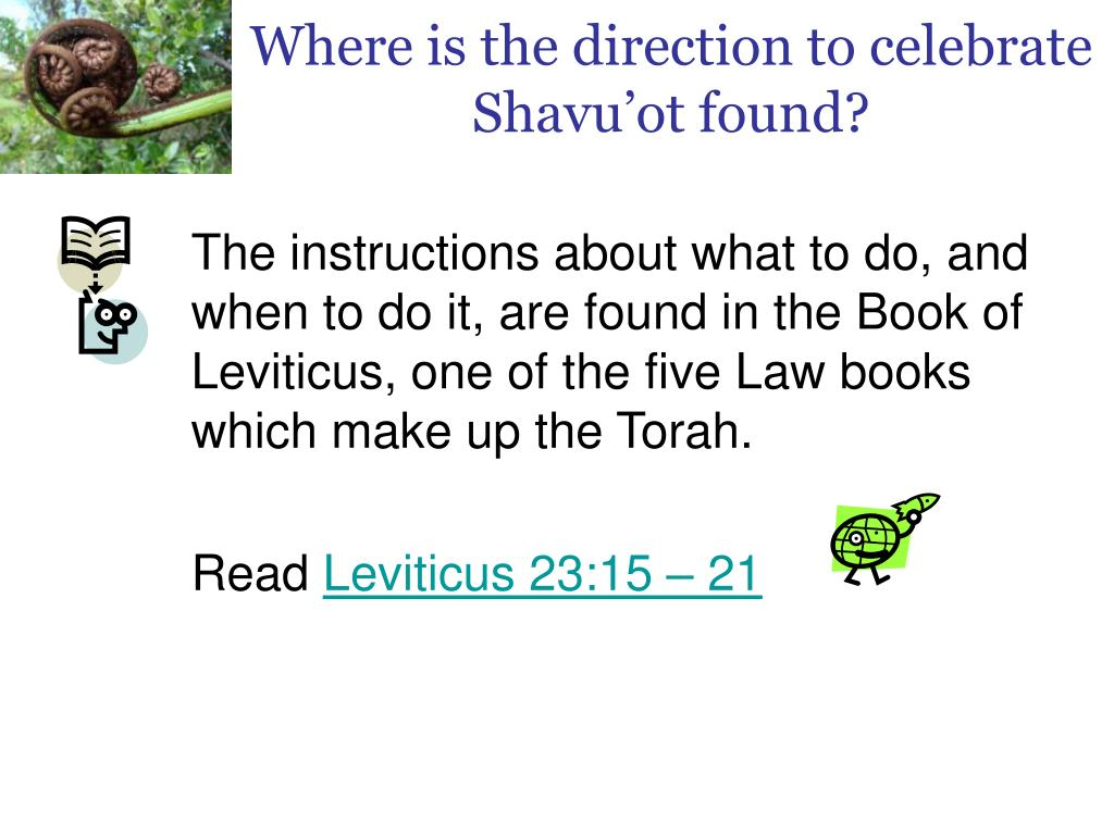 Where is the direction to celebrate Shavu'ot found?