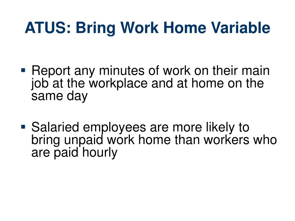 ATUS: Bring Work Home Variable