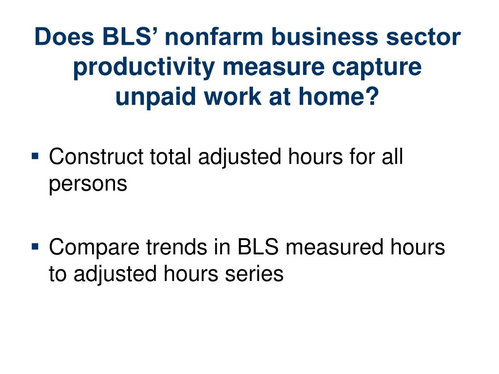 Does BLS' nonfarm business sector productivity measure capture