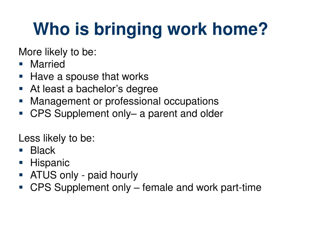 Who is bringing work home?