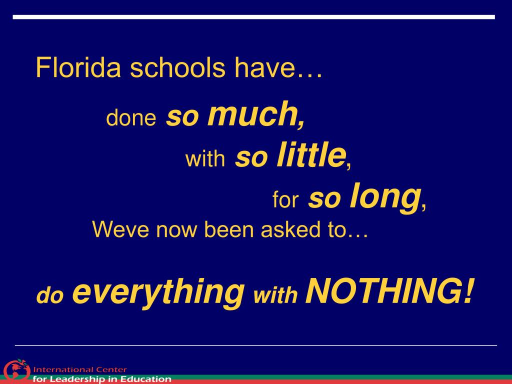 Florida schools have…