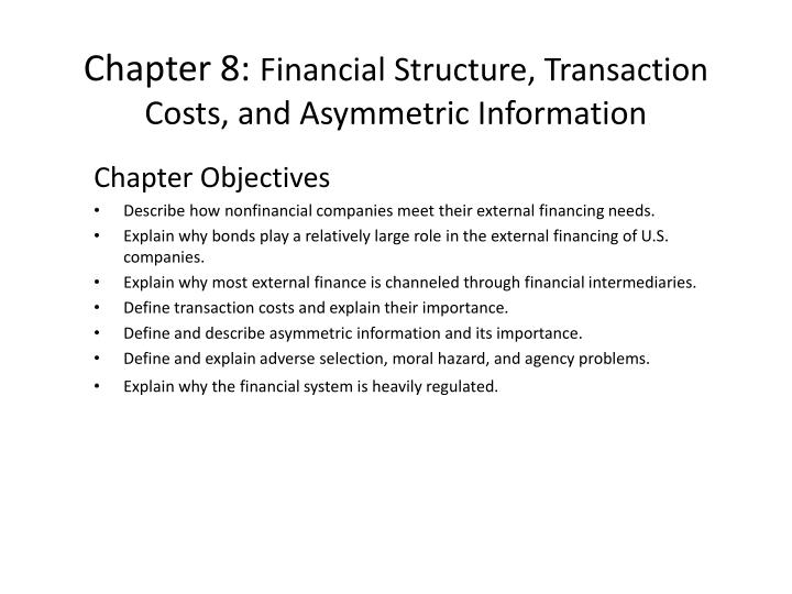 chapter 8 financial structure transaction costs and asymmetric information n.