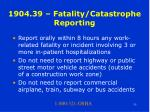 1904 39 fatality catastrophe reporting