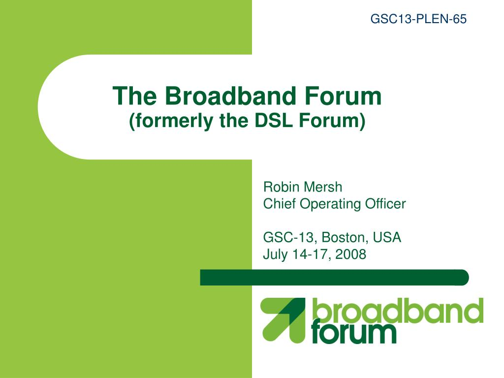 the broadband forum formerly the dsl forum l.