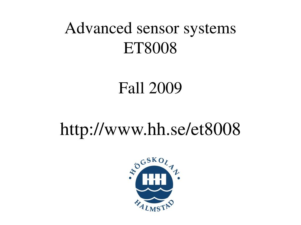 advanced sensor systems et8008 fall 2009 http www hh se et8008