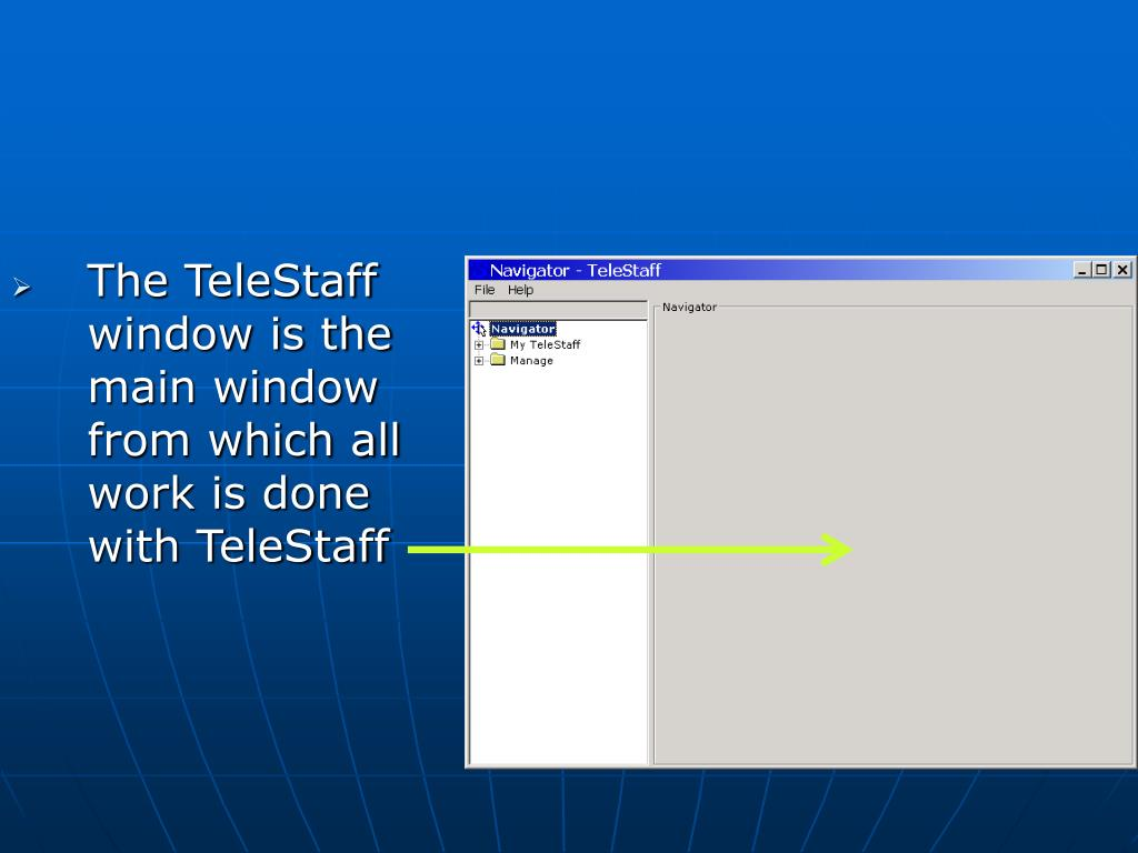 The TeleStaff window is the main window from which all work is done with TeleStaff