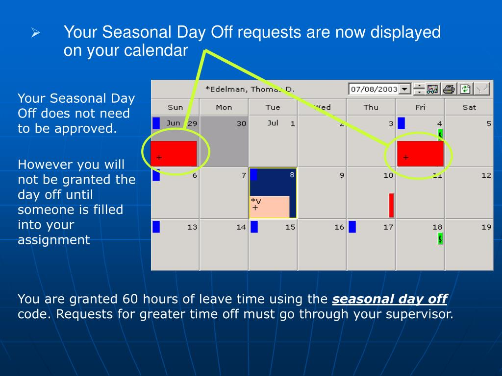 Your Seasonal Day Off requests are now displayed on your calendar