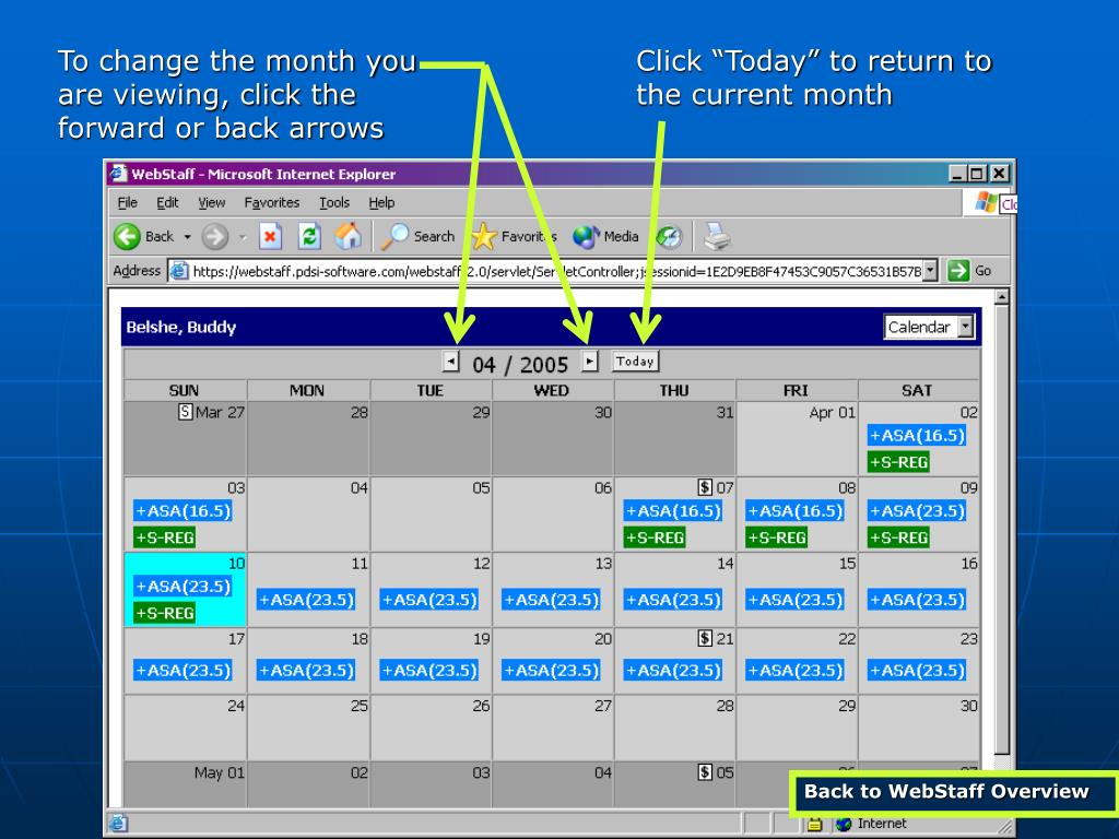 To change the month you are viewing, click the forward or back arrows