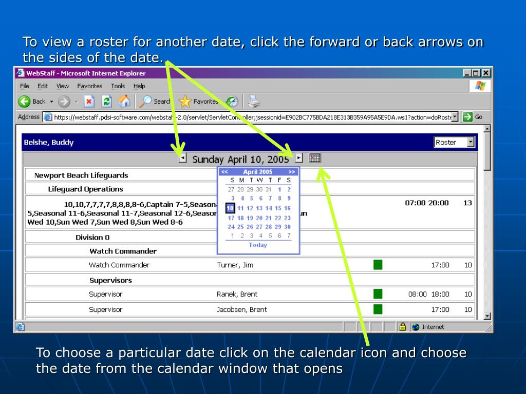 To view a roster for another date, click the forward or back arrows on the sides of the date.