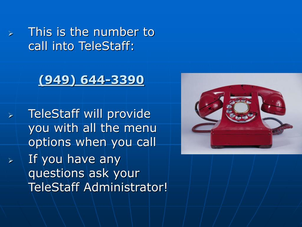 This is the number to call into TeleStaff: