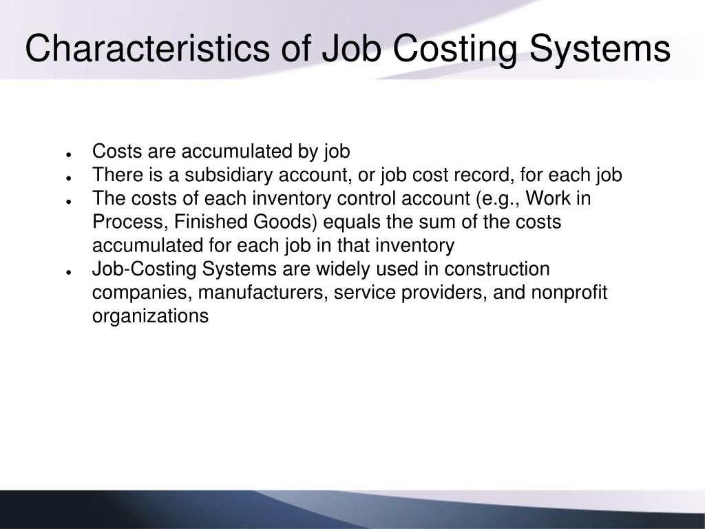 Characteristics of Job Costing Systems