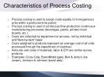 characteristics of process costing
