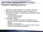 job order costing systems versus process costing systems