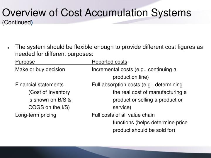 Overview of cost accumulation systems continued
