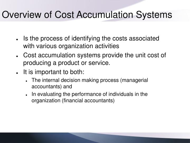 Overview of cost accumulation systems