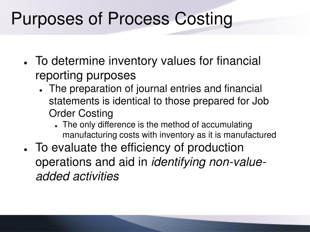 Purposes of Process Costing