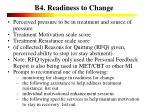 b4 readiness to change