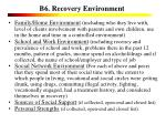 b6 recovery environment