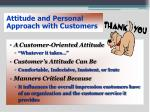attitude and personal approach with customers