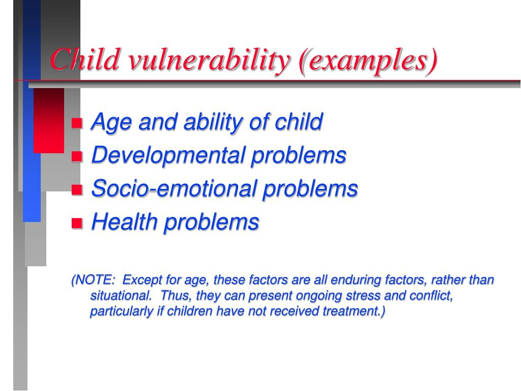 Child vulnerability (examples)