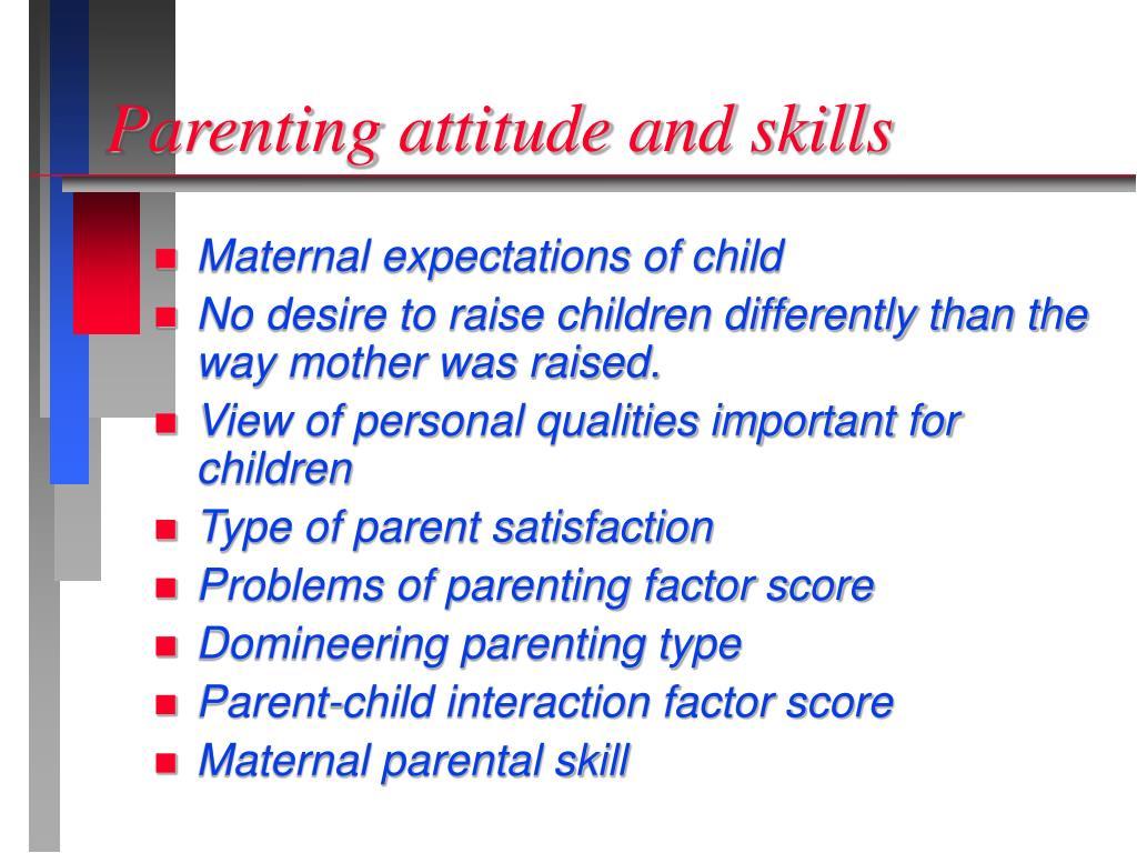Parenting attitude and skills