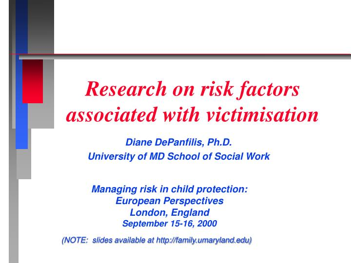 Research on risk factors associated with victimisation