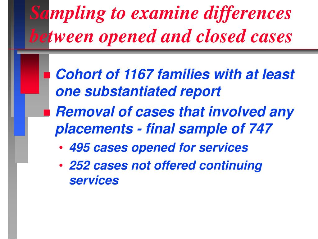 Sampling to examine differences between opened and closed cases