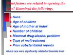 what factors are related to opening the case examined the following
