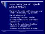 social policy goals in regards to child welfare