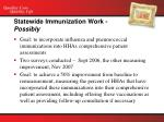 statewide immunization work possibly