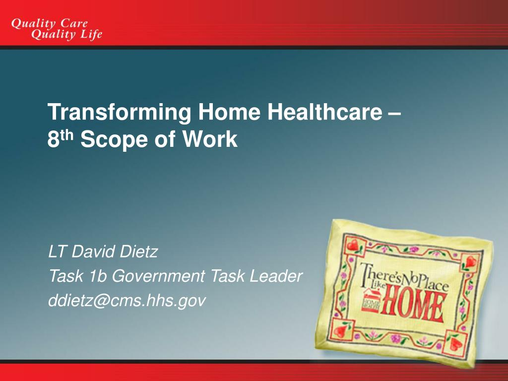 transforming home healthcare 8 th scope of work l.