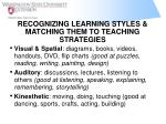 recognizing learning styles matching them to teaching strategies