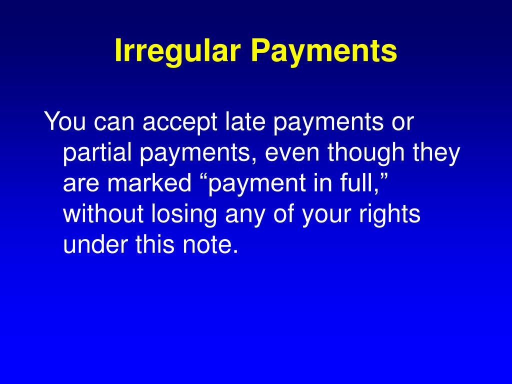 Irregular Payments