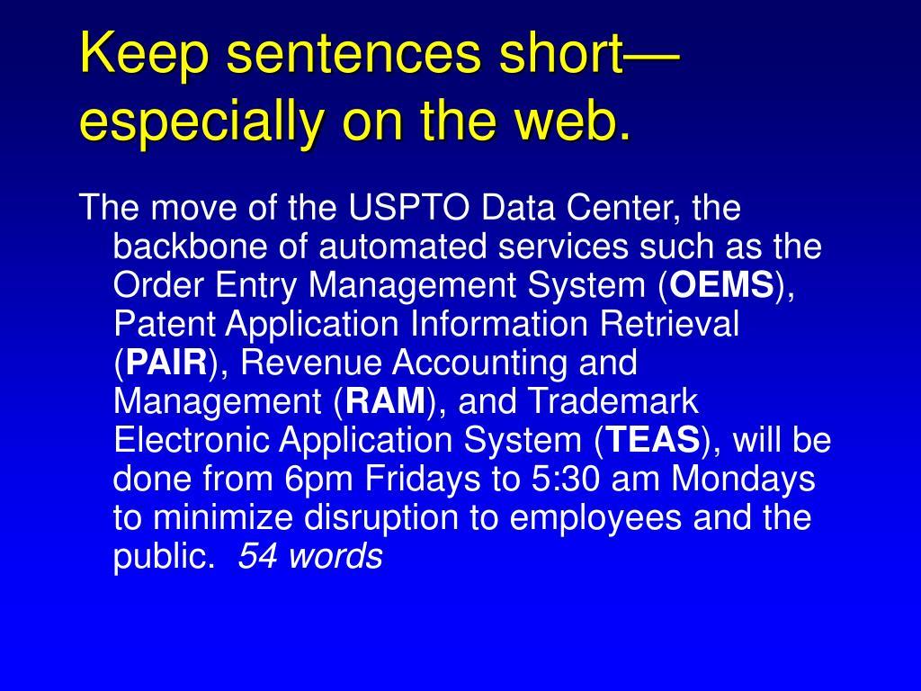 Keep sentences short—especially on the web.