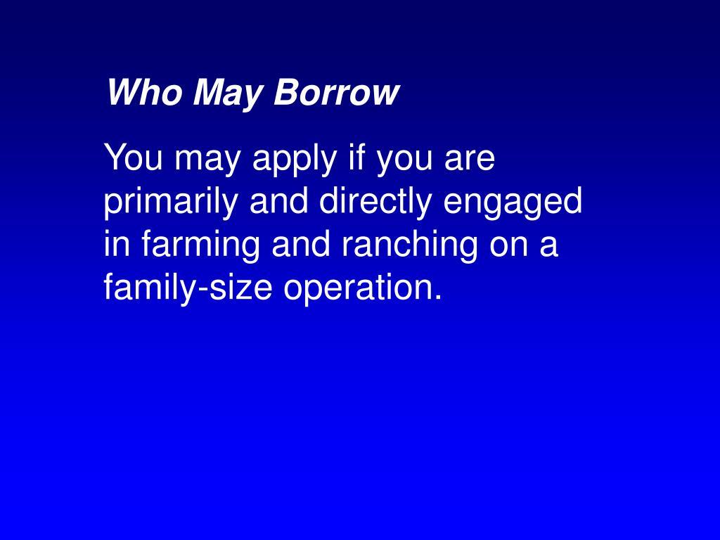Who May Borrow