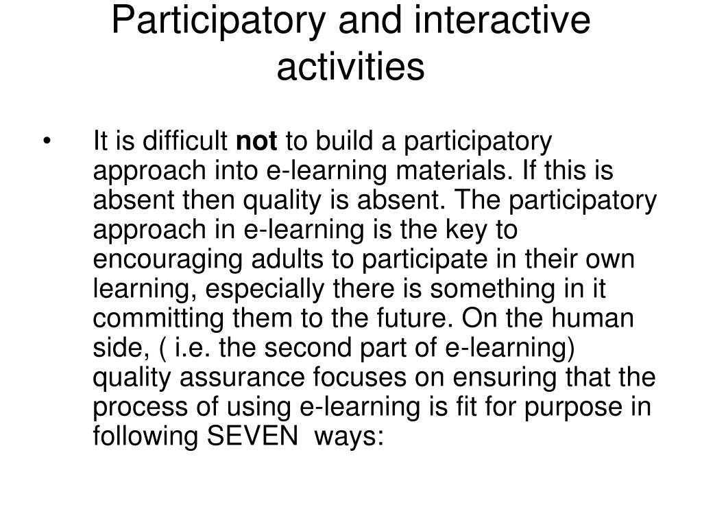 Participatory and interactive activities