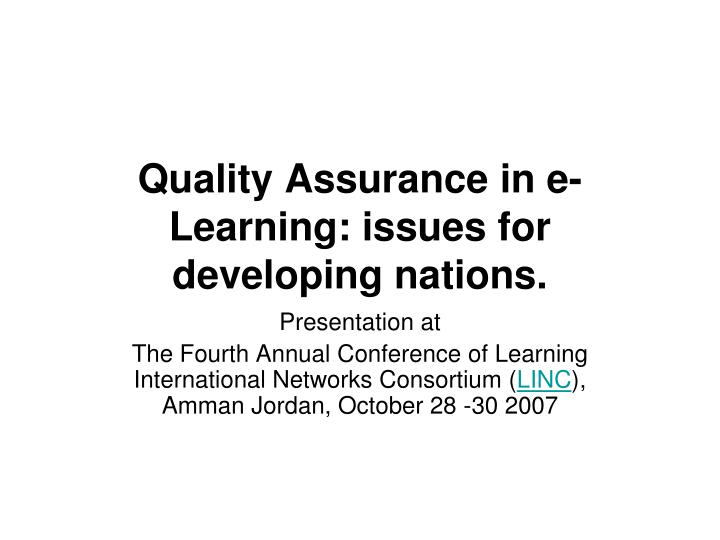 Quality assurance in e learning issues for developing nations